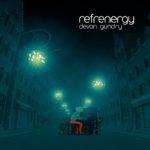 Refrenergy by Devon Gundry - Mixed by Jon Rezin