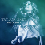 Taylor Grey - Mind of Mine II - Vocal Editing by Jon Rezin