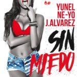 Yunel Cruz - J Alvarez - Ne-Yo - Sin Miedo mixed by Jon Rezin