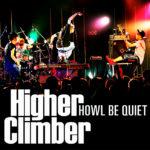 Howl Be Quiet - Higher Climber - Mixed by Jon Rezin