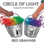 Red Grammer - Circle of Light - Mastered by Jon Rezin